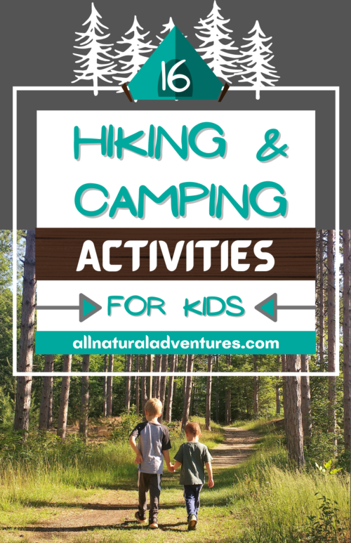 16 Hiking & Camping Activities For Kids