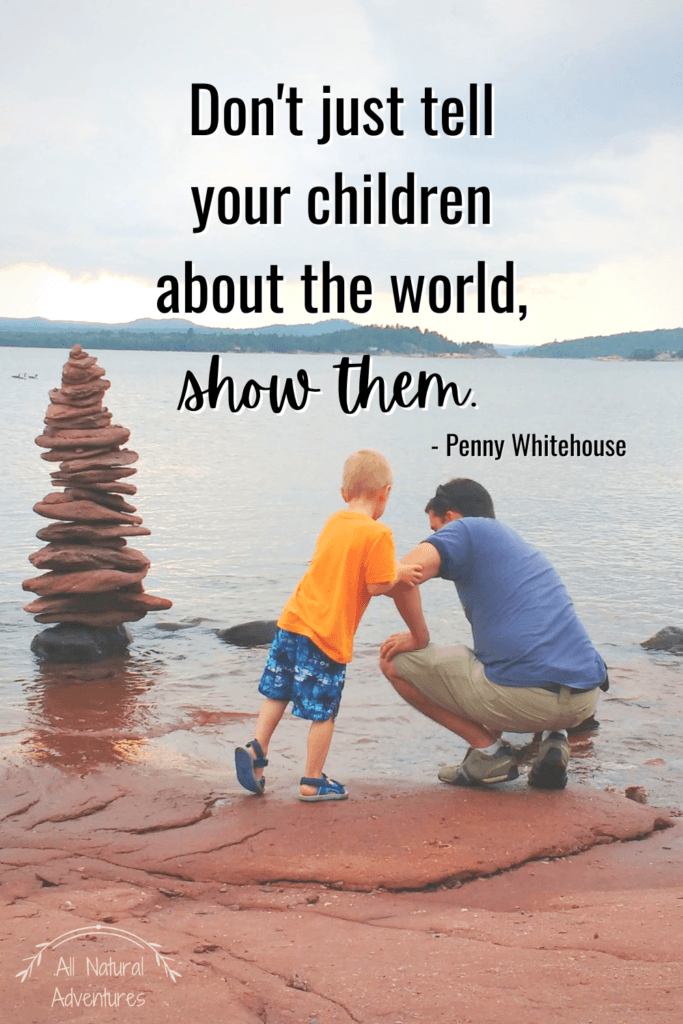 Children's Nature Quotes To Inspire Any Outdoor Adventure With Kids - Children's Nature Education - Penny Whitehouse