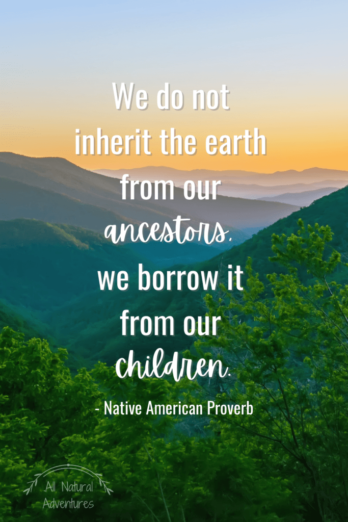 Children's Nature Quotes To Inspire Any Outdoor Adventure With Kids - Responsibility