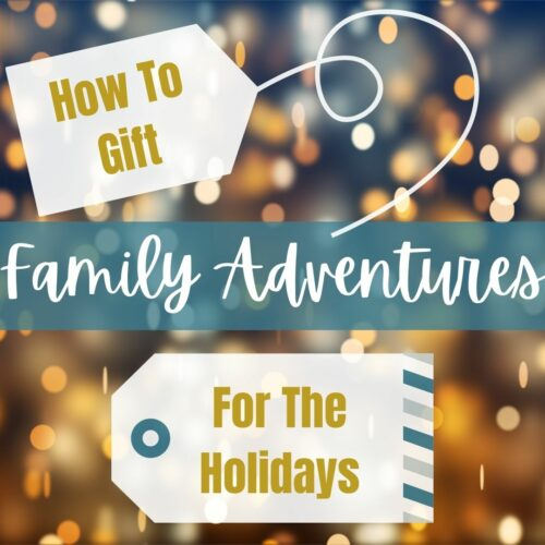 How to gift family adventures this holiday season
